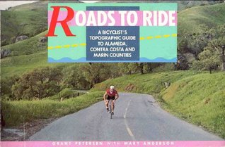 Roads to Ride: a bicyclist's topographic guide to Alameda, Contra Costa and Marin counties