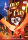 Love and the City: Dalam Cinta Tak Ada Pilihan Sederhana