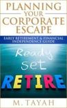 Planning Your Corporate Escape Early Retirement & Financial I... by M. Tayah