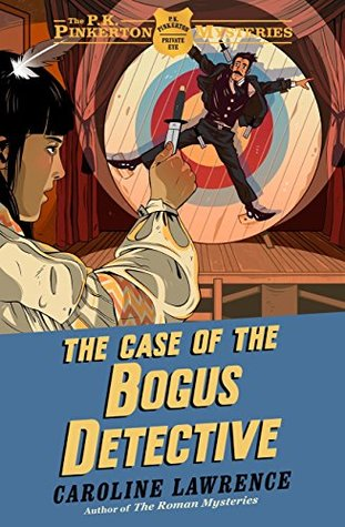 04 The Case of the Bogus Detective: The P.K. Pinkerton Mysteries 4 (The P. K. Pinkerton Mysteries Book 1)