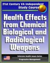 21st Century VA Independent Study Course: Health Effects from Chemical, Biological, and Radiological Weapons, Nuclear and Dirty Bombs, Radiation, WMD (Veterans Health Issues Series)