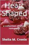 Heart Shaped by Sheila M. Cronin