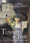Tunnels of Time: A Moose Jaw Adventure (The Tunnels of Moose Jaw Adventure Series)