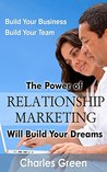 The Power of Relationship Marketing Will Build Your Dreams