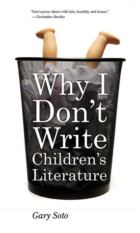 Why I Don't Write Children's Literature by Gary Soto