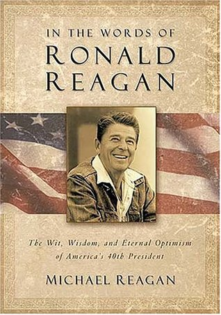 In the Words of Ronald Reagan by Jim Denney