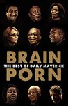 Brain Porn: The Best of Daily Maverick