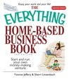 The Everything Home-Based Business Book: Start And Run Your Own Money-making Venture (Everything®)