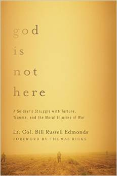 God is Not Here: A Soldier's Struggle with Torture, Trauma, and the Moral Injuries of War