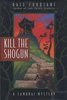 Kill the Shogun (Matsuyama Kaze, #3)