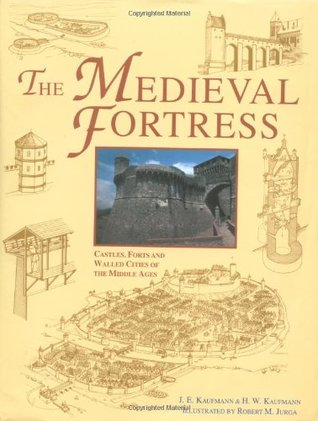 The Medieval Fortresses by Joseph E. Kaufmann