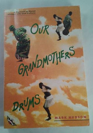 Our Grandmothers' Drums by Mark Hudson