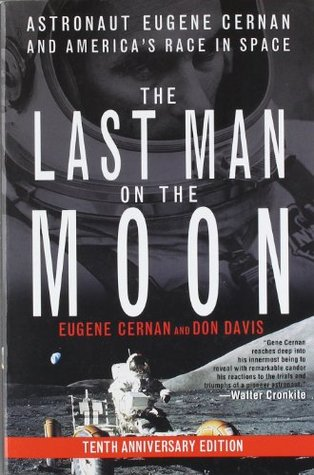 The Last Man on the Moon by Eugene Cernan