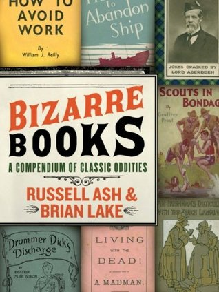 Bizarre Books by Russell Ash