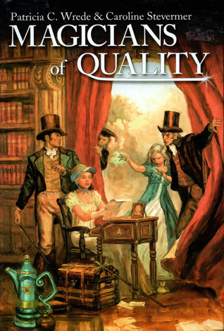 Magicians of Quality by Patricia C. Wrede