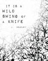 It Is A Wild Swing Of A Knife