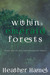 Within Emerald Forests by Heather Hamel