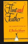 Flint and Feather by E. Pauline Johnson
