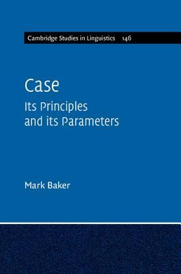 Case: Its Principles and Its Parameters Mark Baker