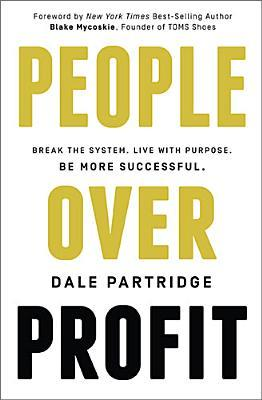 People Over Profit (International Edition): Break the System, Live with Purpose, Be More Successful