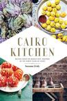 Cairo Kitchen: Recipes From the Middle East, Inspired by the Street Food of Cairo