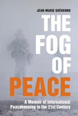 The Fog of Peace by Jean-Marie Guehenno