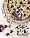 A Lot on Her Plate: Fresh Recipes to Feed Your Friends