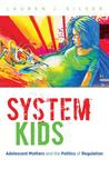 System Kids: Adolescent Mothers and the Politics of Regulation