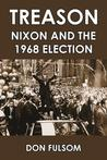 Treason: Nixon and the 1968 Election