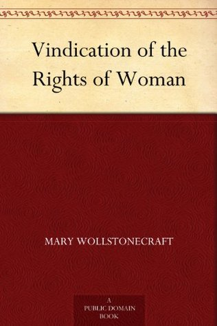 Vindication of the Rights of Woman by Mary Wollstonecraft