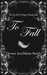 To Fall (The To Fall Trilogy, #1)