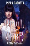 Devil May Care (The Veil Series, #2)