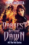Darkest Before Dawn (The Veil Series, #3)