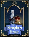 The Sleepless Knight by Ashley Halil