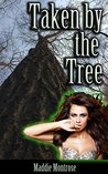 Taken on Earth Day by an Enchanted 17th Century Woodsman Temporarily Turned into a Tree (Taken by Things Book 3)