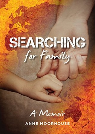 Searching for Family: A Memoir  by  Anne Moorhouse