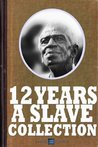12 Years a Slave Gold Collection: The Essential 12 Years a Slave Collection, Includes Twelve Years a Slave, Uncle Tom's Cabin, The Life of Fredrick Douglass, The Life of Lincoln and more