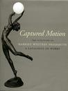Captured Motion: The Sculpture of Harriet Whitney Frishmuth. A Catalogue of Works