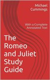 The Romeo and Juliet Study Guide: With a Complete Annotated Text