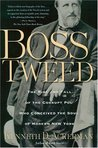 Boss Tweed by Kenneth D. Ackerman