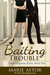 Baiting Trouble (Sinful Business, #2)