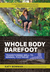 Whole Body Barefoot by Katy Bowman