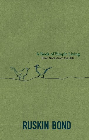 A book of simple living by ruskin bond reviews for Minimalist living forum