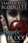 Angelic Blood (Blood, #5)