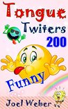 Tongue Twisters: 200 Funny Tongue Twisters for English Pronunciation Practice