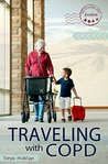Traveling with COPD by Tonya Hidalgo