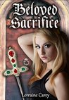 Beloved Sacrifice by Lorraine Carey