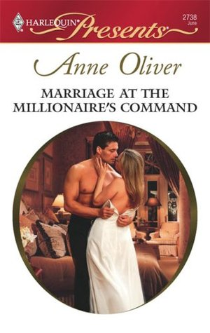 Marriage at the Millionaire's Command by Anne Oliver