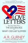 Love Letters and Two Other Plays: The Golden Age, What I Did Last Summer