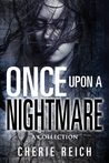 Once upon a Nightmare: A Collection